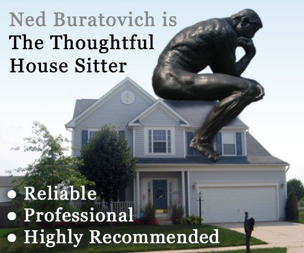 Advertisement showing Rodin's The Thinker sitting on a house. The text overlaying the image says: Ned Buratovich is The Thoughtful House Sitter
