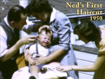 Baby Ned's First Haircut – 1950