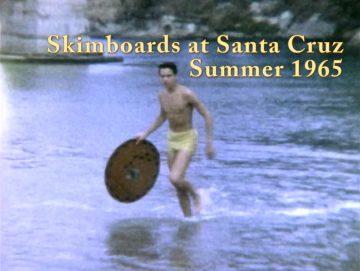 Skimboarding Santa Cruz – 1965