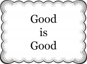 Poem: Good is Good